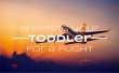 How to prep a toddler for a flight